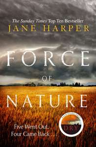 Force of Nature: by the author of the Sunday Times top ten bestseller, The Dry Kindle Edition - 99p @ Amazon