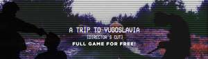 A Trip to Yugoslavia: Director's Cut (PC) Free @ Indiegala