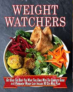Weight Watchers: Get Back the Body You Want  Include 90 Day Meal Plan (Weight Watchers Cookbook Book 1) Kindle Edition - Free @ Amazon