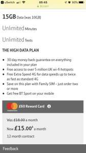 15GB Data, £15 pm / 12 months on BT Mobile  for existing members + £60 rewards card