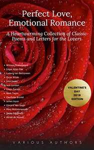 (Valentine's Day 2019 Edition) Perfect Love, Emotional Romance: A Collection of 100 Classic Poems and Love Letters - Free Download @ Amazon