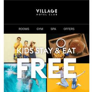 Kids Stay & Eat Free At Village Hotels + Beat The Half Term Boredom And Get Up To 25% Off 2 Night Stays