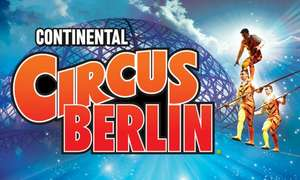 Continental Circus Berlin, 14th -24th February at Event City, Manchester - Grandstand Tickets (usually £26) Now £9.56 w/code at Groupon