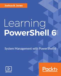 Free - Learning PowerShell 6 Video Course @ Packt