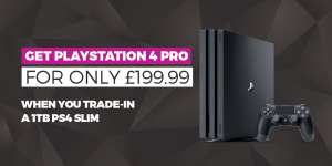 PS4 Pro + 2 games for (£199.99), or 4 games (£209.99) by trading in any working PS4 - can also get an Xbox One X + 3 games (£239.99)