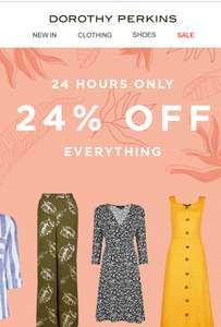 Dorothy Perkins 24% off everything!
