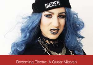Becoming Electra: A Queer Mitzvah (Drag show about a Jewish girl trying to find her voice) £3.50 ShowFilmFirst 19/03/19 & 20/03/19, 20:00hrs