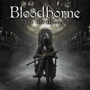 Bloodborne: The Old Hunters DLC PS4 £6.49 PSN