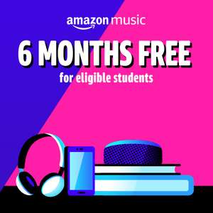 6 MONTHS FREE Amazon Music Unlimited for new student subscribers