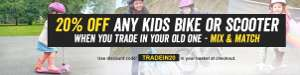 20% off Any Kids bike or scooter when you trade-in @ Halfords