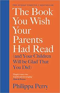 The Book You Wish Your Parents Had Read (and Your Children Will Be Glad That You Did) @ Amazon - £8.05 (+£1.99 P&P non-Prime)