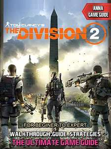 The Division 2: Strategy Guide & Walkthrough Kindle Edition - £3.78 (Free on Kindle Unlimited)