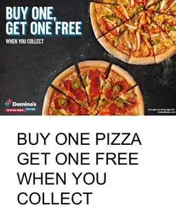 Collect one pizza get one free when you collect at Dominos