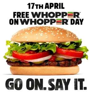 Free Whopper 17th April via Burger King app (or Deliveroo) - Whopper Day