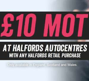 £10 MOT at Halfords autocentre with any Halfords retail purchase