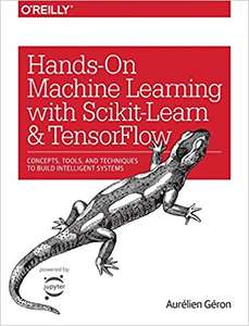 Hands-On Machine Learning with Scikit-Learn and TensorFlow (oReilly eBook) Free usually £27 @ OReilly