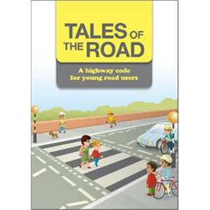 Tales of the Road - A Highway Code (replaces Arrive Alive)