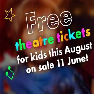 Free Kids Theatre tickets with full paying adult this August from 11-06-19 @ London Theatre