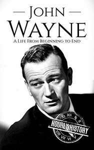 John Wayne: A Life From Beginning to End Kindle Edition  - Free Download @ Amazon