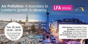 Air Pollution: A boundary to London's growth & vibrancy FREE event Tue, 25 June 2019  18:00 – 20:00 BST
