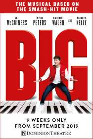 BIG The Musical - Discounted tickets from £29.50 from lasminute.com @ Dominion Theatre London between 6th and 28th September