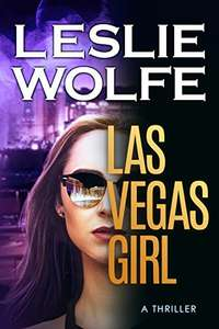 Top Thriller - Leslie Wolfe - Las Vegas Girl: A Gripping, Suspenseful Crime Thriller Kindle Edition - Free Download @ Amazon