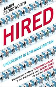 Hired: Six Months Undercover in Low-Wage Britain Kindle Edition 99p @ amazon.co.uk