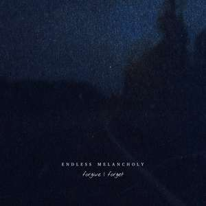 Forgive Forget by Endless Melancholy - Free Album Download @ Bandcamp