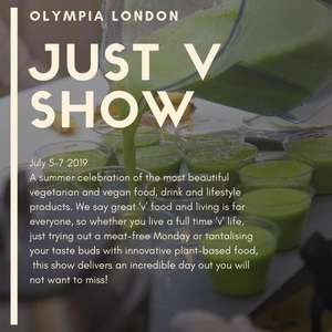 Free Tickets to the Just V Show 5 - 7 JULY 2019, OLYMPIA LONDON
