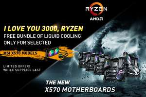 I LOVE YOU 3000, RYZEN - MSI X570 - Select Boards - FREE AIO COOLER.