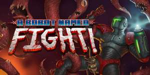 """A Robot Named Fight!"" 85% off, £1.54 @ Steam"