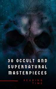 30 Occult and Supernatural Masterpieces in One Book Kindle Edition  - Free Download @ Amazon