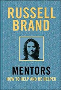 Russel Brand Mentors: How to Help and be Helped Hardback Book £5 at Amazon Prime / £7.99 Non Prime