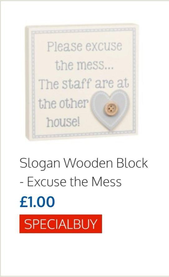 Slogan wooden block ( choice) £1 @ B&M