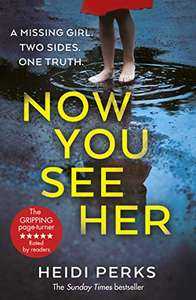 Now You See Her: The bestselling Richard & Judy favourite Kindle Edition by Heidi Perks (Author) 99p (aperback version is £5) @ Amazon