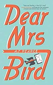 Dear Mrs Bird: The Richard & Judy Book Club Pick and Sunday Times Bestseller Kindle Edition by AJ Pearce 99p @ Amazon