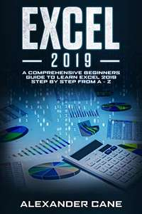 [Kindle] FREE - EXCEL 2019: A Comprehensive Beginners Guide to Learn Excel 2019 Step by Step from A - Z @ Amazon UK