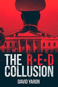 The Red Collusion: A Military Thriller by David Yaron Free at Amazon Kindle