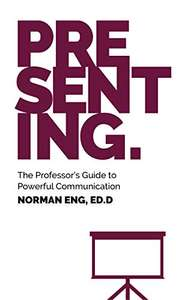 Presenting: The Professor's Guide to Powerful Communication - Kindle Edition now Free @ Amazon