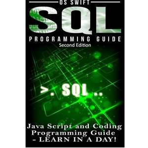 SQL: Programming Guide: Javascript and Coding - Kindle Edition now Free @ Amazon