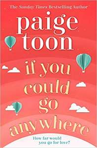 If You Could Go Anywhere: The perfect summer read for 2019 - £2 (Prime) £4.99 (Non Prime) @ Amazon
