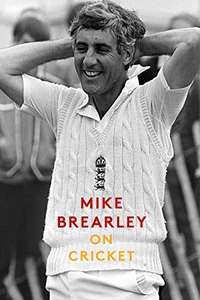 Mike Brearley : On Cricket - A Funny Book About the Sport - Kindle Edition - 99p @ Amazon