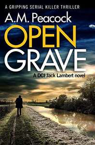 Open Grave: a gripping serial killer thriller (a DCI Jack Lambert Novel Book 1) Kindle Edition - Free Download @ Amazon