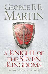 A Knight of the Seven Kingdoms by George R.R. Martin £1.99 on Kindle @ Amazon