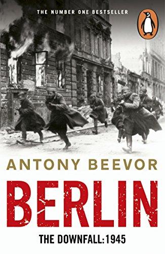 Berlin: The Downfall: 1945 By Antony Beevor - Kindle Edition 99p @ Amazon