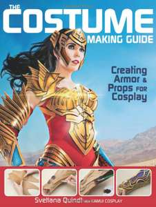 The Costume Making Guide: Creating Armor & Props for Cosplay - £14.38 Prime / +£2.99 non Prime @ Amazon