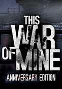 This War of Mine Anniversary Edition PC £2.73 at GamersGate