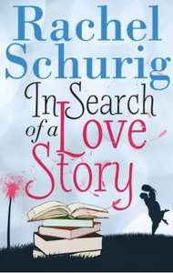 Rachel Schurig -In Search of a Love Story - Free Download - Kindle Books @ Amazon