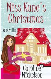 Caroline Mickleson - Miss Kane's Christmas - A Christmas Central Romantic Comedy - Free Download - Kindle Book - @ amazon