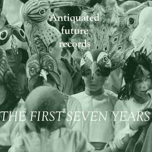 Antiquated Future Records: The First Seven Years  - Free Album Download @  Antiquated Future Records Bandcamp